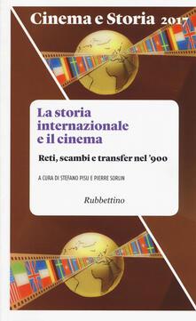 Cinema e storia (2017). Vol. 1: storia internazionale e il cinema. Reti, scambi e transfer nel 900, La..pdf