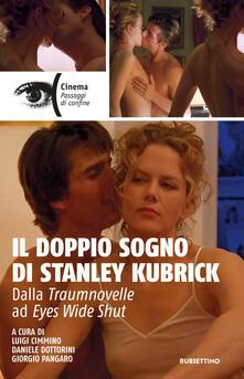 Grandtoureventi.it Il doppio sogno di Stanley Kubrick. Dalla Traumnovelle ad Eyes Wide Shut Image