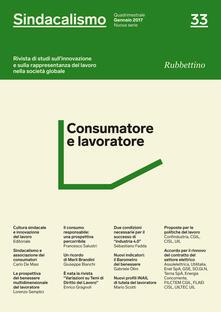 Sindacalismo. Rivista di studi sullinnovazione e sulla rappresentanza del lavoro nella società globale (2017). Vol. 33: Consumatore e lavoratore..pdf