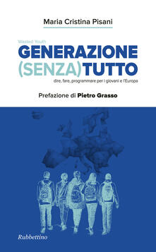 Mercatinidinataletorino.it Generazione (Senza) tutto. Dire, fare, programmare per i giovani e l'Europa Image