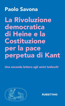 Lpgcsostenible.es La rivoluzione democratica di Heine e la Costituzione per la pace perpetua di Kant. Una seconda lettera agli amici tedeschi Image