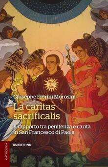 Filippodegasperi.it La caritas sacrificalis. Il rapporto tra penitenza e carità in San Francesco di Paola Image