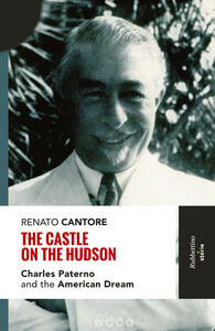Thecastle on the Hudson. Charles Paterno and the american dream