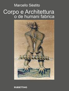 Tegliowinterrun.it Corpo e architettura o de humani fabrica. Ediz. a colori Image