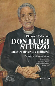 Don Luigi Sturzo. Maestro di verità e di libertà - Giovanni Palladino - copertina