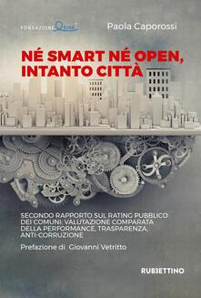 Vitalitart.it Né smart né open, intanto città. Secondo rapporto sul rating pubblico dei Comuni: valutazione comparata della performance, trasparenza, anti-corruzione Image