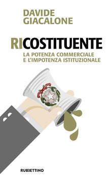 Antondemarirreguera.es RiCostituente. La potenza commerciale e l'impotenza istituzionale Image