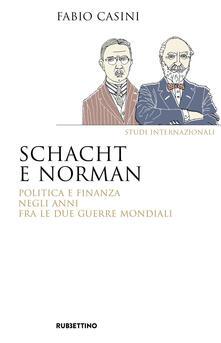 Voluntariadobaleares2014.es Schacht e Norman. Politica e finanza negli anni fra le due guerre mondiali Image