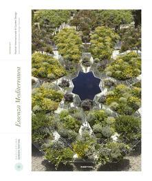 Antondemarirreguera.es Essenza mediterranea. Festival internazionale di garden design 2017. Ediz. italiana e inglese Image