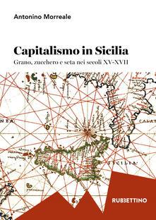 Ipabsantonioabatetrino.it Capitalismo in Sicilia. Grano, zucchero e seta nei secoli XV-XVII Image