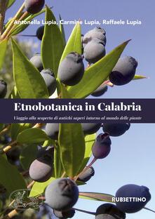 Etnobotanica in Calabria. Viaggio alla scoperta di antichi saperi intorno al mondo delle piante.pdf