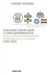 Fascismo, Santa Sede e Cina nazionalista nella documentazione diplomatica italiana (1922-1933)