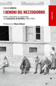 I demoni del Mezzogiorno. Follia, pregiudizio e marginalità nel manicomio di Girifalco (1881-1921)