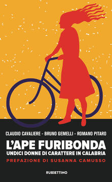 Camfeed.it L' ape furibonda. Undici donne di carattere in Calabria Image