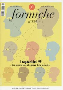 Formiche (2018). Vol. 134: ragazzi del '99. Una generazione alla prova di maturità (Marzo), I.
