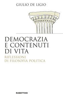 Democrazia e contenuti di vita. Riflessioni di filosofia politica.pdf