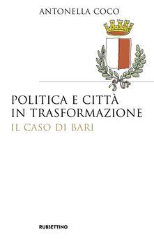 Politica e città in trasformazione. Il caso di Bari.pdf
