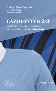Ristorantezintonio.it Lazio-Inter 2-3. Saper vincere, saper perdere, ma soprattutto saper imparare Image