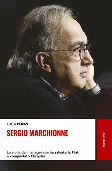 Daddyswing.es Sergio Marchionne. La storia del manager che ha salvato la Fiat e conquistato Chrysler Image