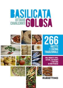 Festivalpatudocanario.es Basilicata golosa. 266 ricette di cucina tradizionale Image