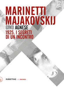 Vitalitart.it Marinetti - Majakovskij. 1925. I segreti di un incontro Image
