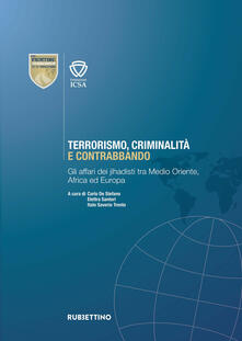 Steamcon.it Terrorismo, criminalità e contrabbando. Gli affari dei jihadisti tra Medio Oriente, Africa ed Europa Image