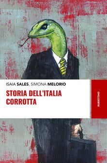 Storia dell'Italia corrotta - Isaia Sales,Simona Melorio - copertina