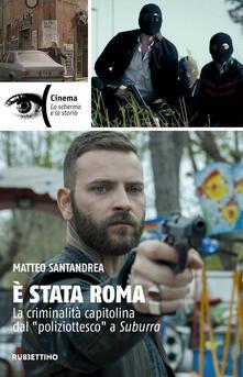 Ipabsantonioabatetrino.it È stata Roma. La criminalità capitolina dal «poliziottesco» a Suburra Image