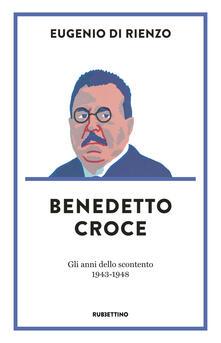 Birrafraitrulli.it Benedetto Croce. Gli anni dello scontento (1943-1948) Image
