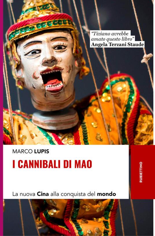 I cannibali di Mao. La nuova Cina alla conquista del mondo - Marco Lupis - copertina
