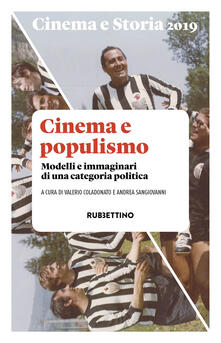 3tsportingclub.it Cinema e storia (2019). Vol. 1: Cinema e populismo. Modelli e immaginari di una categoria politica. Image