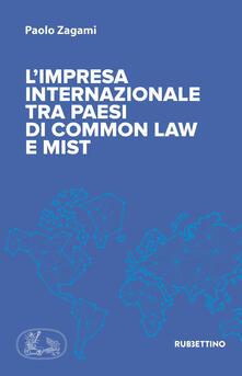 L' impresa internazionale tra Paesi di common law e MIST - Paolo Zagami - copertina