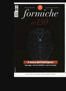 Premioquesti.it Formiche (2019). Vol. 150: futuro dell'Intelligence. Spionaggio, interessi nazionali e nuove tecnologie, Il. Image
