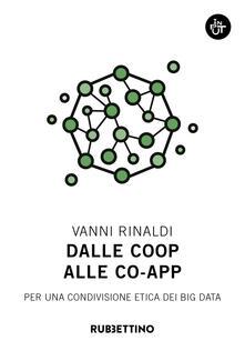 Dalle coop alle co-app. Per una condivisione etica dei big data.pdf