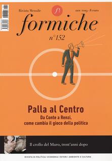 Premioquesti.it Formiche (2019). Vol. 152: Palla al centro. Da Conte a Renzi, come cambia il gioco della politica. Image