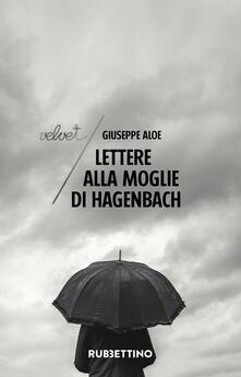 Lettere alla moglie di Hagenbach - Giuseppe Aloe - copertina