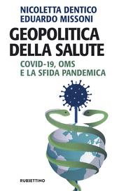 Copertina  Geopolitica della salute : Covid-19, OMS e la sfida pandemica