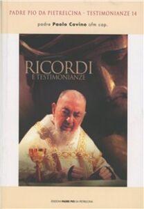 Foto Cover di Ricordi e testimonianze, Libro di Paolo Covino, edito da Padre Pio da Pietrelcina