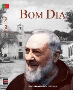 Bom dia! - Pio da Pietrelcina (san) - copertina