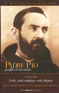 Padre Pio. Profilo di un santo