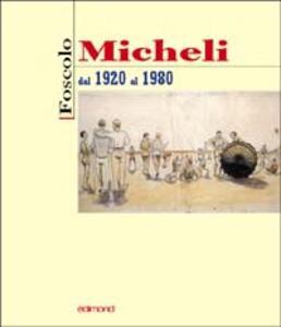 Foscolo Micheli. Dal 1920 al 1980 - copertina