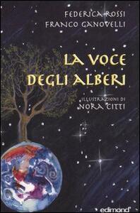 La voce degli alberi - Federica Rossi,Franco Ganovelli - copertina