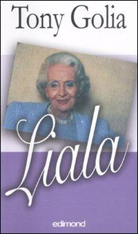 Liala, la vita come sogno - Golia Tony Liala - wuz.it