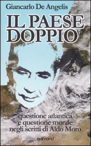 Il paese doppio. Questione atlantica e questione morale negli scritti di Aldo Moro - Giancarlo De Angelis - copertina