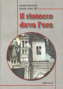 Il rintocco dava l'ora - Maura Mazzoni,M. Luisa Tili - copertina