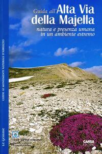 Guida all'alta via della Majella. Natura e presenza umana in un ambiente estremo - copertina