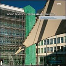 Capturtokyoedition.it Bodio Center, il centro affari di Milano Image