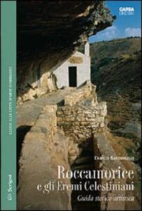 Roccamorice e gli eremi celestiniani. Guida storico-artistica - Enrico Santangelo - copertina