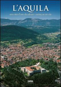 L'Aquila. Una città d'arte da salvare-Saving an art city - copertina