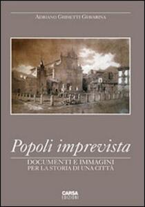 Popoli imprevista. Documenti e immagini per la storia di una città - Adriano Ghisetti Giavarina - copertina